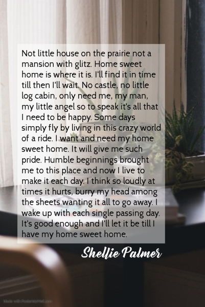 Home Sweet Home Poetry By Shellie Palmer - Made with PosterMyWall (1)